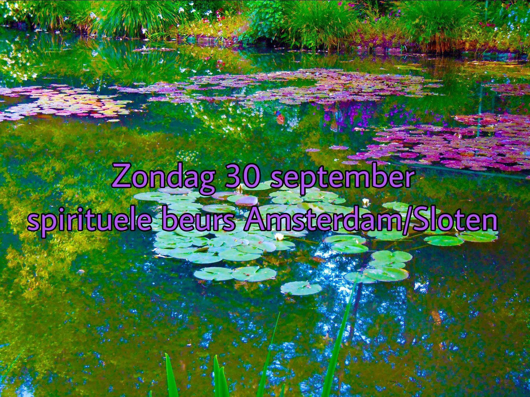Zondag 30 september spirituele beurs te Amsterdam/Sloten.